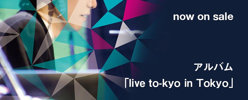 live to-kyo in Tokyo